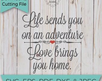 Adventure Svg - Love Svg - Love brings you home - SVG - SVG File - Svg Cutting Files - Svg Cut Files - Svg Cuts - Heat Transfer Designs