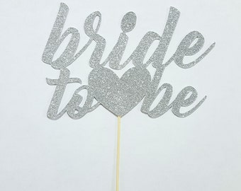 Silver or Gold Glitter BRIDE TO BE Wedding Cake Topper / Wedding Decorations / Bridal Shower Decorations / Bachelorette Party Decorations