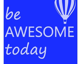 Be Awesome Today Digital Download Print