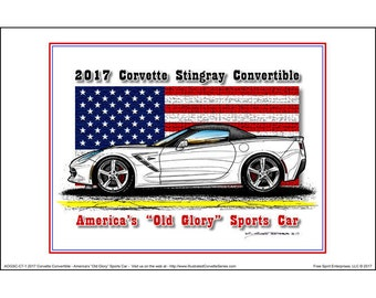 America's Old Glory 2017 C7 Corvette  Stingray Convertible - American Flag Car Art Print,2017 Corvette,17 Production Corvette,Corvette Art