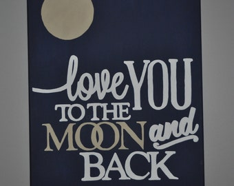 Love You To The Moon And Back, Nursery Decor, Children's Decor, Wall Art