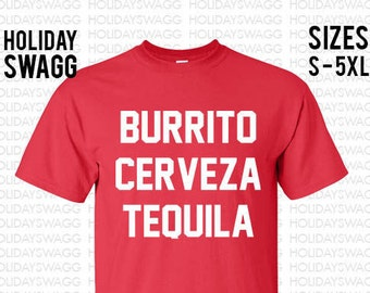 Burrito Cerveza Tequila Cinco De Mayo Shirt Drinko De Mayo Funny shirt Drinko De Mayo T-shirt Sombrero May 5th Shirt Mexican Holiday
