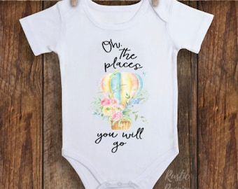 Oh, the places you will go, the places you will go, places you will go, places you will go bodysuit, Dr. Seuss bodysuit, Dr. Seuss design