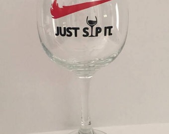 Wine Glass | Just Sip It | Funny | Humor | Cute |Swoosh |Customize | Gift for Her | Gift for him