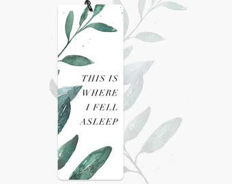 Bookmark | This Is Where I Fell Asleep. Quote | Bookmark with quote | Typography | Illustration | Botanic | Quote | Bookmark