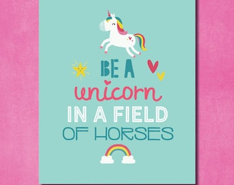 Be a Unicorn in a field of Horses 8x10 printable pdf file - instant download