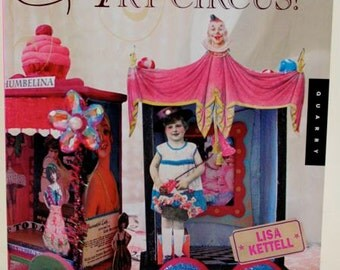 SALE Altered Art Circus: Book >> Techniques for Journals, Paper Dolls, Art Cards, and Assemblages by Lisa Kettle