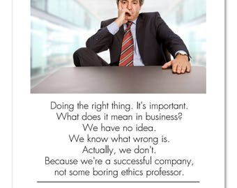"Funny Business Satire Poster: ""Are You Doing The Right Thing?"" Inspired By 'Better Off Ted' Veridian Dynamics Corp Humor 11x14 8x10 8.5x11"