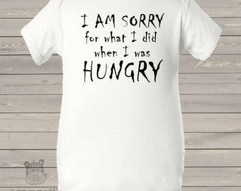 Funny sorry for what I did when I was hungry bodysuit or tshirt SIWH