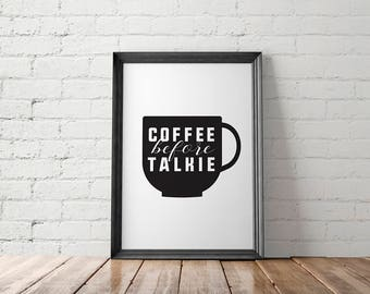 Kitchen Poster, Art Print, Coffee Before Talkie, Kitchen Funny Art