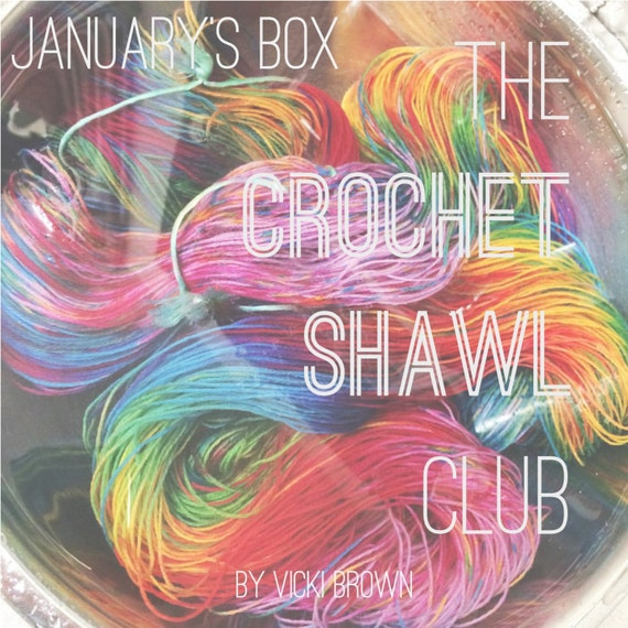 The Crochet Shawl Club : January Box