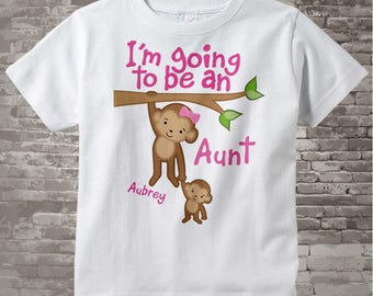 I'm Going to Be An Aunt Shirt or Onesie, Personalized Aunt Shirt, Monkey Shirt with Baby Monkey (07222014d)
