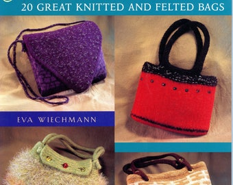 Pursenalities - 20 Great Knitted & Felted Bags - Knitting Pattern Book by Eva Wiechman