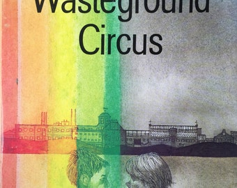 1975 WASTEGROUND CIRCUS by Charles KEEPING First Edition hardcover book