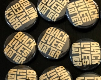 BLACK LIVES MATTER pin back button, keychain, magnet or zipper pull