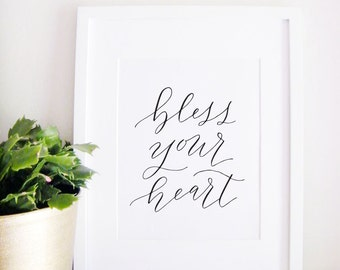 Southern Home Decor Calligraphy Print - Wall Art - Gift for Her - Bless Your Heart