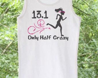 13.1 Half Marathon Only Half Crazy Ladies Shirt