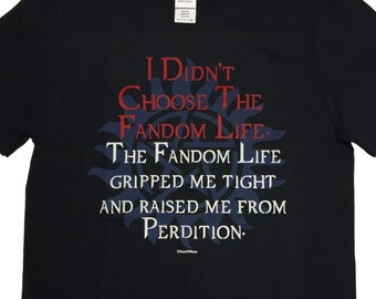 Supernatural Geek T-Shirt: I Didn't Choose the Fandom Life