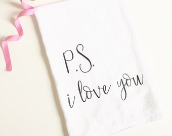 p.s. i love you tea towel, valentine's gift, flour sack tea towel, gift for her, gift for sweetheart, kitchen decor, women's gift