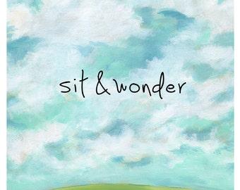 Sit & Wonder, Sky Painting, Clouds, Blue Sky, Art Print