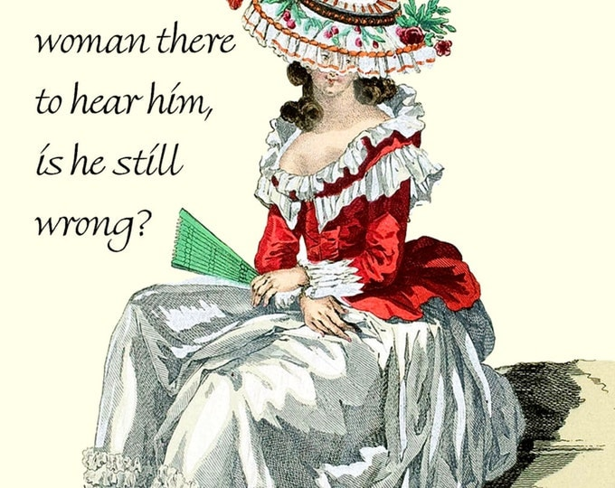 "If a Man Speaks and There Is No Woman There To Hear Him, Is He Still Wrong? ~ Marie Antoinette Funny 4"" x 6"" Postcards  Free Shipping in USA"