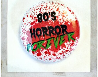 """80s Horror Froever  - 1"""" Button"""