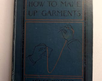Antique book - How to Make Up Garments  by Agnes Walker, published 1907