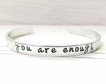 You Are Enough Bracelet, Motivational Bracelet, Hand Stamped Cuff Bracelet