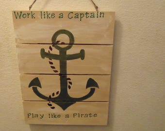 Work like a Captain, Play like a Pirate  Wood Pallet
