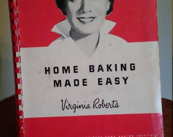 Vintage Home Baking Made Easy Virginia Roberts Occident Home Baking Institute 1944 Cookbook Minneapolis