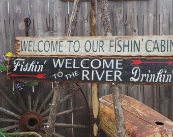 Welcome to Our Fishin' Cabin/Welcome to the River Distressed Wood Signs