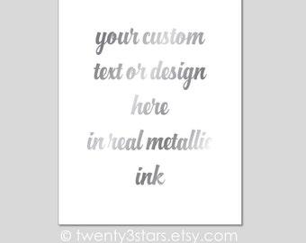 Custom Real Gold or Silver Foil Art Print, Unframed, Custom Quote, Custom Design in real gold foil, silver foil
