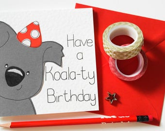 Koala Birthday Card, Have a Koala-ty Birthday card, Australian Birthday card, Funny Aussie card, Koala Bear gift, Cute Koala Illustration