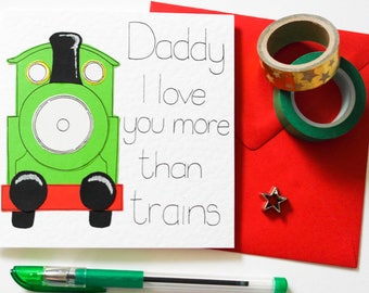 Funny fathers day card, Daddy I love you more than trains birthday card, Cute Father's day card for Dad, Son to Daddy handmade greeting card