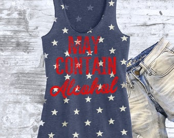 May Contain Alcohol - Drinking Shirt. Summer tank top. 4th of July Tank. Independence Day Shirt. Stars and Stripes Tank Top. Red Blue White