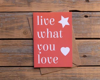live what you love card, inspirational card, Irish made cards, new job card, graduation card, inspiring, motivational, made in Ireland