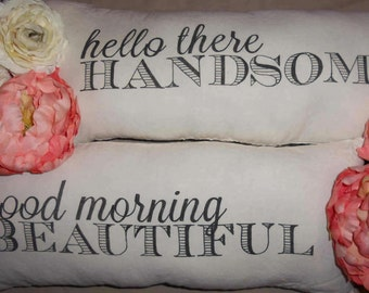 Hello Handsome/Goodmorning Beautiful pillow covers