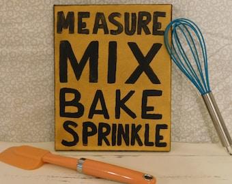 Measure Mix Bake Sprinkle, Kitchen Decor