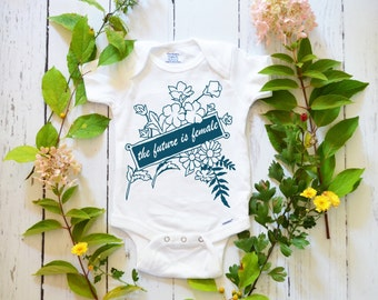 Feminist Onesie: The Future Is Female, CUSTOM Feminist Baby Bodysuit