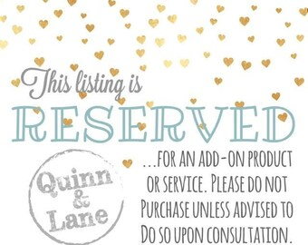 RESERVED Listing - for an add-on product or service - Please do NOT purchase unless you've been advised to do so (Thanks)