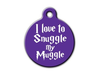 Potter Pet Tag,I Love to Snuggle My muggle,Dog tag,Funny pet tag,Geekery,Personalized Pet,ID tag,Pet tag,HP,USA Made,Blue Fox Gifts,PET_145