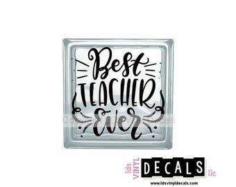 Best TEACHER Ever - Education and School Vinyl Lettering for Glass Blocks - Craft Decals
