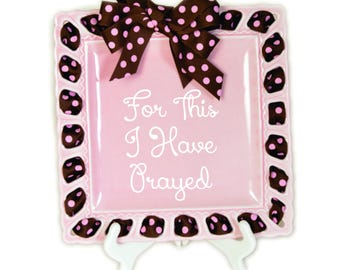 For This I have Prayed-Nursery Decor-Baby Gift-Newborn Gift-Nursery Decor-Ribbon Plate-Baby Shower-New Mother Father Gift-Create your own