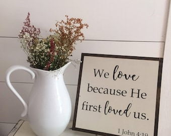 We love because he first loved us 1 John 4:19