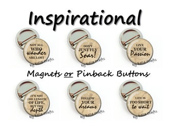 Inspirational, Pins, or Magnets, Sets of 6, Quotes, Literary, Motivation, Flair, Pinback, Gift Set, Decor, Wedding, Birthday, Shower,Inspire