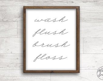 Wash Flush Brush Floss, Quote printable, Calligraphy, Farmhouse Print, Home Decor Printable, Bathroom Decor - INSTANT DOWNLOAD - 8x10, 5x7
