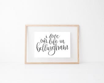 Bellingham Local Hand lettered home art, print, typography gift, holiday, bedroom home decor quote, card, modern calligraphy, city WWU