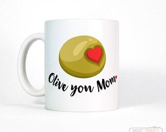 Birthday Gift for Mom Mug | Olive You Mom Coffee Mug | Mom Gift from Son | Mom Gift from Daughter