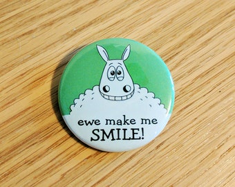 Ewe make me SMILE, badge, button badge, punny badge, sheep badge. gift for him, gift for her, cute button, Fun gift, sheep lover