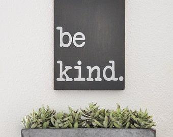 be kind sign, inspirational wood sign, motivational wall art, wood sign, be kind wood sign, gray sign, inspirational sign,